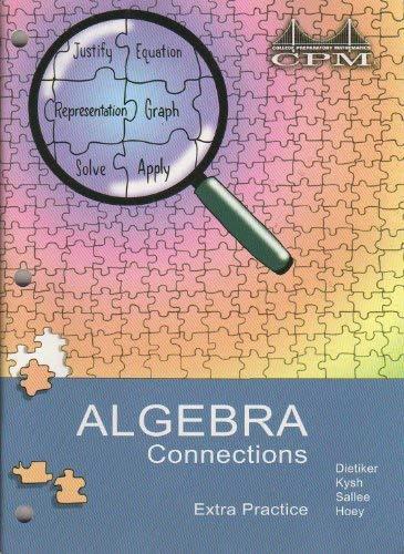 College Preparatory Mathematics (CPM) - Algebra Connections, Extra Practice