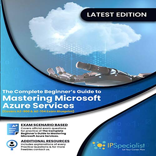 The Complete Beginner's Guide to Mastering Microsoft Azure Services: Covers AZ-900 & AZ-104 Exam Complete Blueprint ( Volume 1) (English Edition)