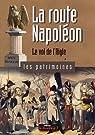 La route Napoléon : Le vol de l'Aigle par Sadoux