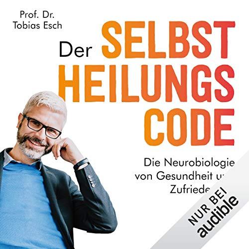 Der Selbstheilungscode     Die Neurobiologie von Gesundheit und Zufriedenheit              By:                                                                                                                                 Tobias Esch                               Narrated by:                                                                                                                                 Olaf Pessler                      Length: 11 hrs and 36 mins     Not rated yet     Overall 0.0