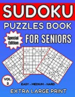Sudoku Puzzles For Elderly People - VOL. 2 - Large Print: Perfect Gift For People With Limited Eyesight. 3 Levels Puzzle Book - Easy, Medium, and Hard.