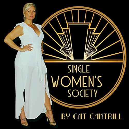 Single Women's Society Podcast By Cat Cantrill cover art