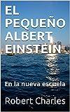 EL PEQUEÃ'O ALBERT EINSTEIN: En la nueva escuela