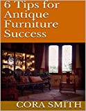 6 Tips for Antique Furniture Success (English Edition)