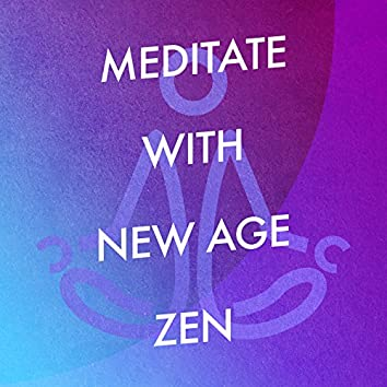 Meditate with New Age Zen
