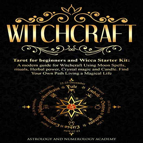 Witchcraft: Tarot for Beginners and Wicca Starter Kit Audiobook By Astrology and Numerology Academy cover art