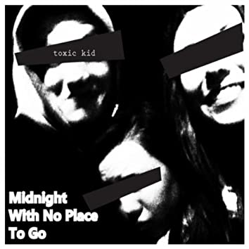 Midnight With No Place to Go