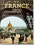 France 1900: FRANCE 1900, A PORTRAIT IN COLOR - Marc Walter