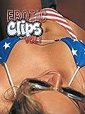 Erotic Clips Vol 1
