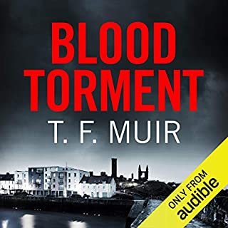 Blood Torment     DI Gilchrist, Book 6              By:                                                                                                                                 T. F. Muir                               Narrated by:                                                                                                                                 David Monteath                      Length: 9 hrs and 57 mins     512 ratings     Overall 4.4