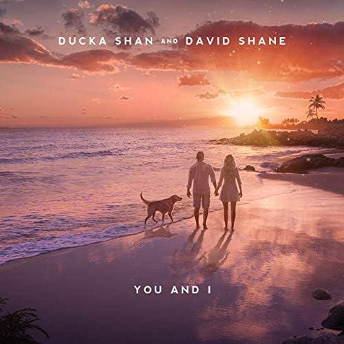 Ducka Shan & David Shane