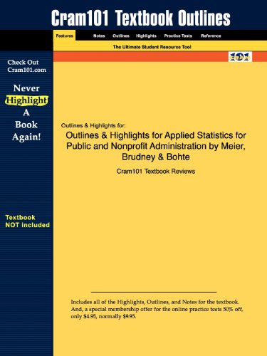 Outlines & Highlights for Applied Statistics for Public and Nonprofit Administration by Meier, Brudney & Bohte