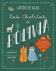 Las Cholitas de Bolivia par Claudia Bellante