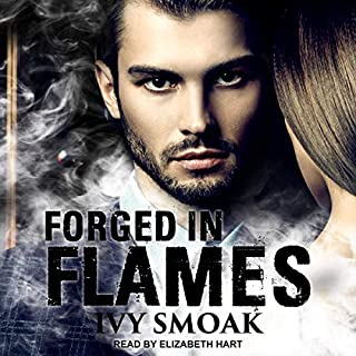 Forged in Flames     Made of Steel, Book 2              Written by:                                                                                                                                 Ivy Smoak                               Narrated by:                                                                                                                                 Elizabeth Hart                      Length: 8 hrs and 26 mins     Not rated yet     Overall 0.0