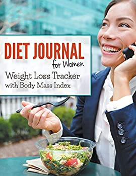 Diary Diet Journal For Women: Weight Loss Tracker with Body Mass Index Book