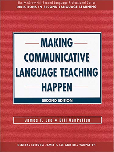 Making Communicative Language Teaching Happen, Second Edition (McGraw-Hill Foreign Language Professional Series)