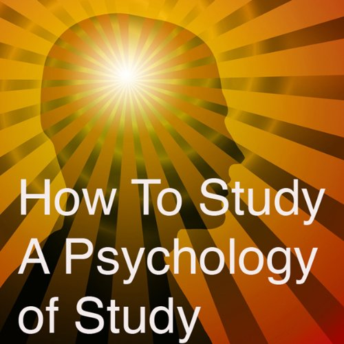How to Study: A Psychology of Study audiobook cover art