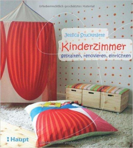 Kinderzimmer - gestalten, einrichten, renovieren ( 8. September 2011 )