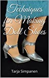 Techniques for Making Doll Shoes (English Edition)