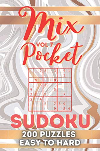 Mix Pocket Sudoku 200 Puzzles Easy To Hard - VOL 7: 200 sudoku puzzles in a pocket-sized book Easy, Medium and Hard Level (Mini Travel Size)- Puzzle Book For Adults