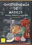 Gastronomía De Madrid. Cocina, Historia Y Tradición (Estrellas de la Gastronomía)