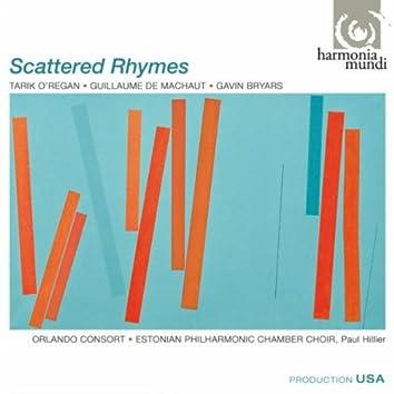 Scattered Rhymes (Tarik O'Regan, Guillaume de Machaut, Gavin Bryars)