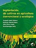 Implantación de cultivos en agricultura convencional y ecológica (Agraria)