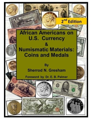 Compare Textbook Prices for African Americans on U.S. Currency & Numismatic Materials: Coins and Medals 2 Edition ISBN 9781539691426 by Gresham, Mr. Sherrod N.