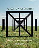 What Is a Western?: Region, Genre, Imagination