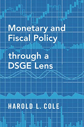 Compare Textbook Prices for Monetary and Fiscal Policy through a DSGE Lens  ISBN 9780190076047 by Cole, Harold L.