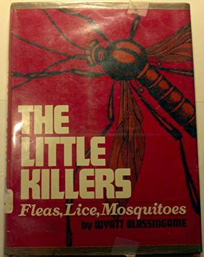 The little killers, fleas, lice, mosquitoes