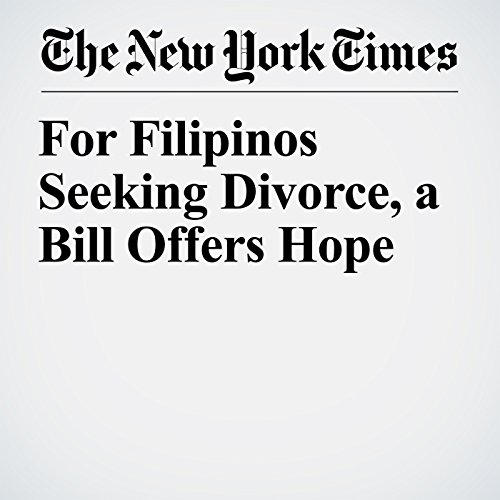 For Filipinos Seeking Divorce, a Bill Offers Hope copertina