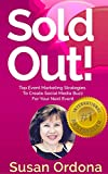 Sold Out: Top Event Marketing Strategies To Create Social Media Buzz For Your Next Event (English Edition)
