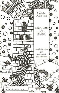 Détours de Babel par Vladislav Otrochenko