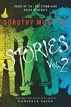 Dorothy Must Die Stories Volume 2  Heart of Tin The Straw King Ruler of Beasts  Dorothy Must Die Novella