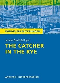 The Catcher in the Rye - Der Fänger im Roggen.: Textanalyse und Interpretation mit ausführlicher Inhaltsangabe und Abituraufgaben mit Lösungen (Königs Erläuterungen 328) (German Edition) por [Jerome David Salinger, Matthias Bode]