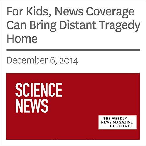 For Kids, News Coverage Can Bring Distant Tragedy Home audiobook cover art