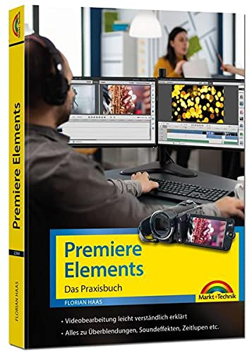 Premiere Elements - Das Praxisbuch zur Software