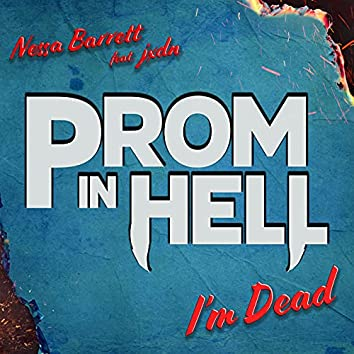 """I'm Dead (feat. jxdn) [From the Podcast """"Prom In Hell""""]"""
