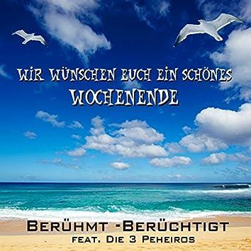 Wir wünschen Euch ein schönes Wochenende (feat. Die 3 Peheiros)