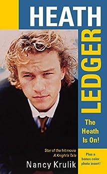 Heath Ledger: The Heath Is On! by [Nancy Krulik]