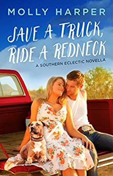 Save a Truck, Ride a Redneck (Southern Eclectic Book 2) by [Molly Harper]