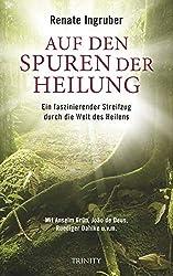 Auf den Spuren der Heilung - Renate Ingruber - Buchempfehlung – Buchbesprechung