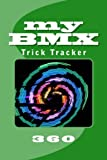 My BMX: Trick Tracker 360: Volume 9 (Cover Colors 360)
