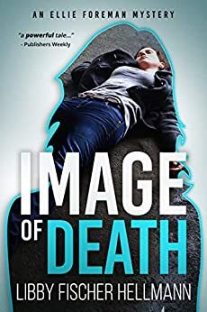 An Image of Death: An Ellie Foreman Mystery (The Ellie Foreman Mysteries Book 3) by [Libby Fischer Hellmann]