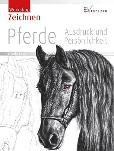 Zeichnen - Pferde: Ausdruck und Persönlichkeit (Workshop)