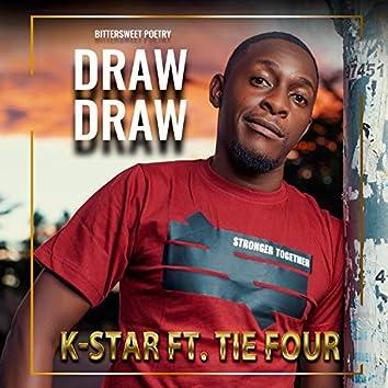 Draw Draw (feat. Tie Four)