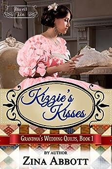 Kizzie's Kisses (Grandma's Wedding Quilts Book 2) by [Zina Abbott, Grandma's Wedding Quilts, Sweet Americana, Atwell Kin]