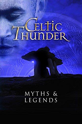 Celtic Thunder: Myths and Legends
