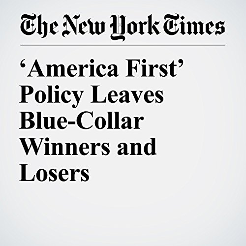 'America First' Policy Leaves Blue-Collar Winners and Losers copertina